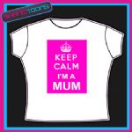 KEEP CALM I'M A MUM MOTHER FUNNY LADIES GIFT TSHIRT